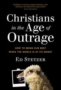 Christians-in-the-Age-of-Outrage--How-to-Bring-Our-Best-When-the-World-Is-at-Its-Worst